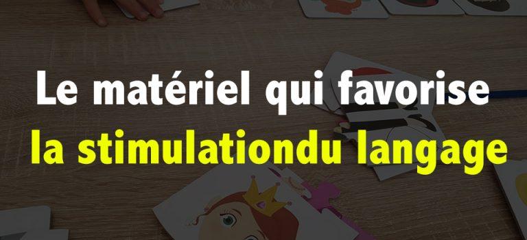 Le matériel qui favorise la stimulation du langage chez un enfant