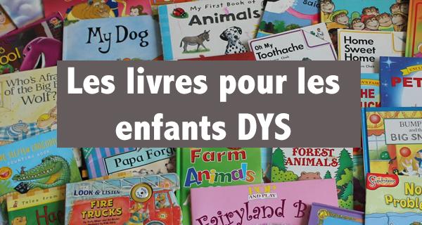 Des livres pour les enfants DYS